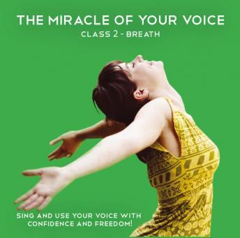 Miracle of Your Voice - Class 2: Breath, Barbara Ann Grant
