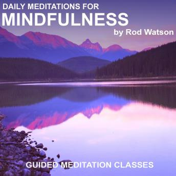 Daily Meditations for Mindfulness, Rod Watson