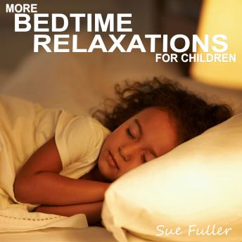 More Bedtime Relaxations for Children, Sue Fuller