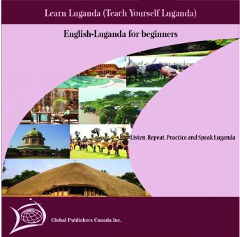 Learn Luganda (Teach Yourself Luganda) (Spoken in Uganda by the Buganda people in Uganda)
