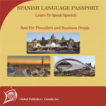 Learn to Speak Spanish: English-Spanish Phrase and Word Audio Book, Audio book by Global Publishers Canada Inc.