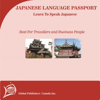 Learn to Speak Japanese: English-Japanese Phrase and Word Audio Book, Global Publishers Canada Inc.