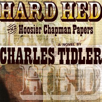 Hard Hed: The Hoosier Chapman Papers, Charles Tidler