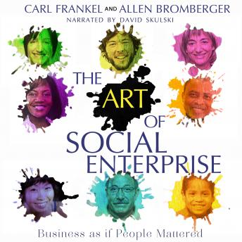 Art of Social Enterprise: Business as if People Mattered, Alan Bromberger