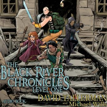 Black River Chronicles: Level One, Michael Wills, David Tallerman