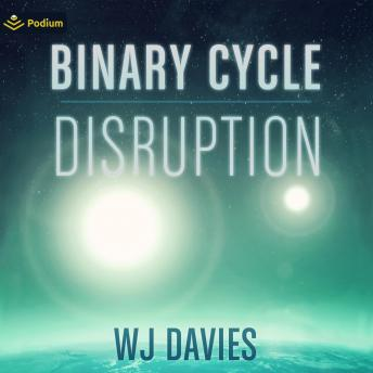 Binary Cycle: Part 1: Disruption