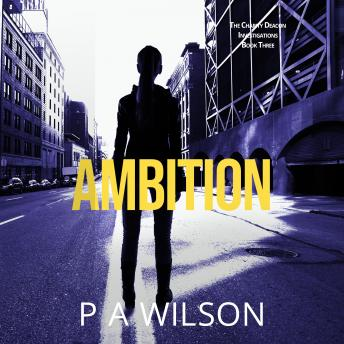 Ambition: A Charity Deacon Investigation, P A Wilson