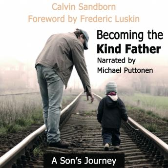 Becoming the Kind Father: A Son's Journey, Calvin Sandborn