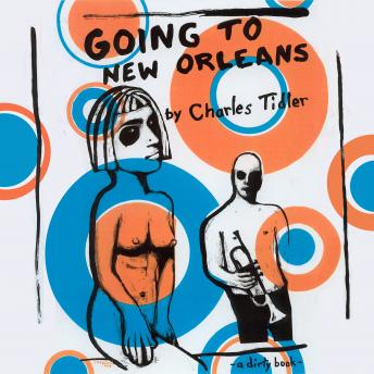 Going to New Orleans, Charles Tidler