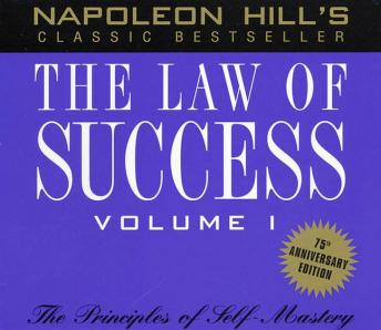 Law of Success, Volume I: Principles of Self-Mastery, Napoleon Hill