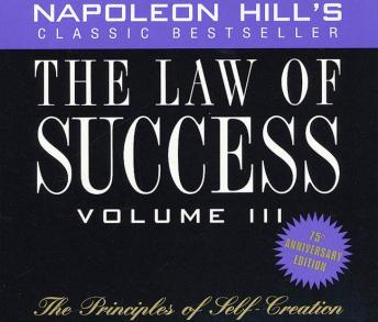 Law of Success, Volume III: The Principles of Self-Creation, Napoleon Hill