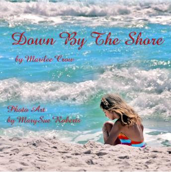 Down by the Shore, Marilee Crow