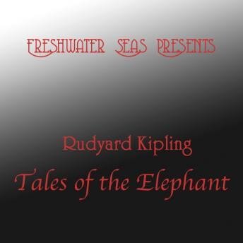 Rudyard Kipling Tales of the Elephant, Rudyard Kipling