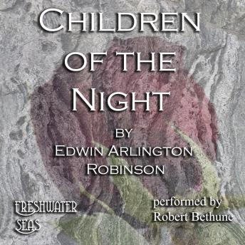 Children of the Night, Edwin Arlington Robinson