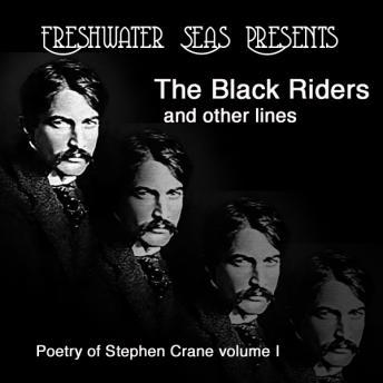 Poetry of Stephen Crane I - The Black Riders, Stephen Crane