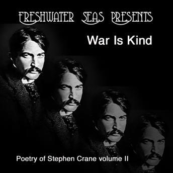 Poetry of Stephen Crane volume II - War Is Kind