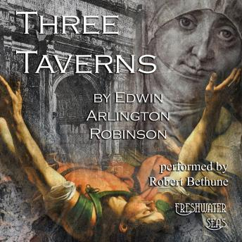 Three Taverns, Edwin Arlington Robinson