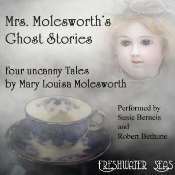 Mrs. Molesworth's Ghost Stories: Four Uncanny Tales, Mary Louisa Molesworth