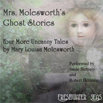 Mrs. Molesworth's Ghost Stories: Four More Uncanny Tales