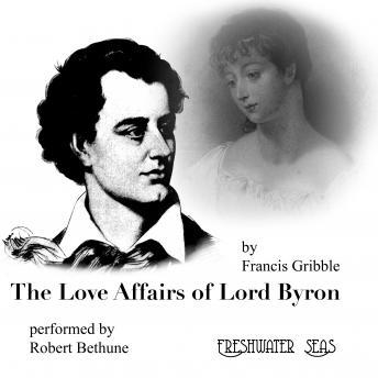 Love Affairs of Lord Byron, Francis Gribble