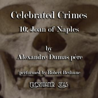 Celebrated Crimes 10: Joan of Naples