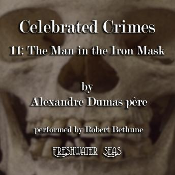 Celebrated Crimes 11: The Man in the Iron Mask, Alexandre Dumas père