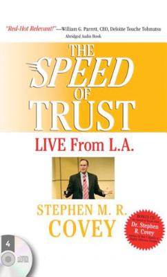Speed of Trust: Live from L.A., Stephen R. Covey