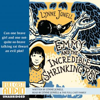 Emmy and the Incredible Shrinking Rat, Lynne Jonell