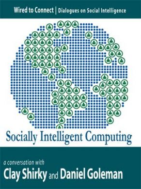 Download Socially Intelligent Computing by Daniel Goleman, Clay Shirky
