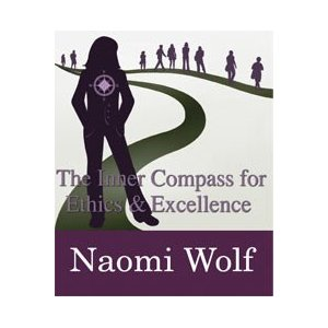 Inner Compass for Ethics and Excellence, Naomi Wolf, Daniel Goleman