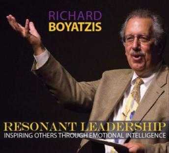 Resonant Leadership: Inspiring Others Through Emotional Intelligence, Richard Boyatzis