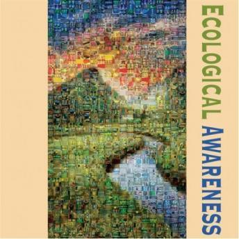 Ecological Awareness: Dailogues on Ecological Intelligence, Dara O'Rourke, Daniel Goleman