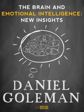 Brain and Emotional Intelligence: New Insights, Daniel Goleman