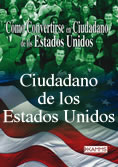 Cómo Convertirse en Ciudadano de los Estados Unidos/How to Become a U.S. Citizen