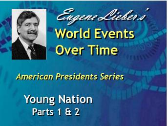American Presidents Series: Young Nation, Eugene Lieber