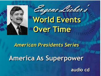 American Presidents Series: America As Superpower, Eugene Lieber