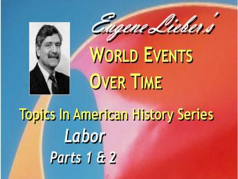 Topics in American History Series: Labor, Eugene Lieber