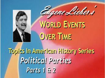 Topics in American History Series: Political Parties, Eugene Lieber