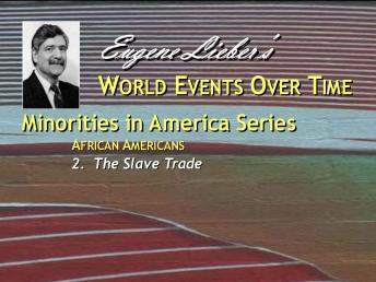 Minorities in America Series: Aftrican-Americans: The Slave Trade, Eugene Lieber