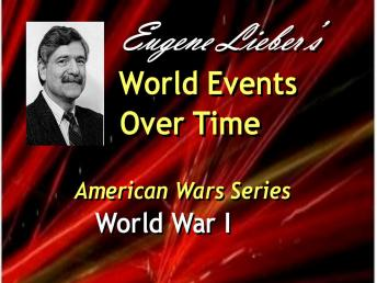 American Wars Series:  World War I, Eugene Lieber