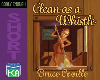 Clean as a Whistle, Bruce Coville