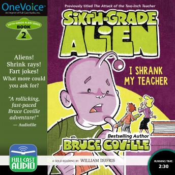 Sixth-Grade Alien: I Shrank My Teacher