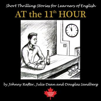At the 11th Hour: Twenty-one ESL Stories You Will Really Enjoy, Douglas Sandberg, Julie Dean, Johnny Rafter