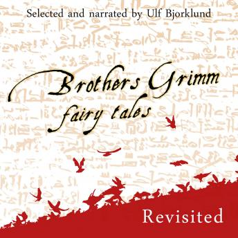Brothers Grimm Fairy Tales, Revisited, Wilhelm Carl Grimm, Jacob Ludwig Carl Grimm