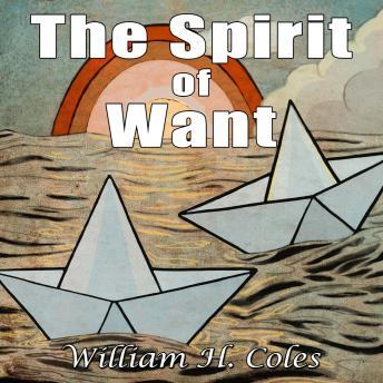 Spirit of Want, William H. Coles