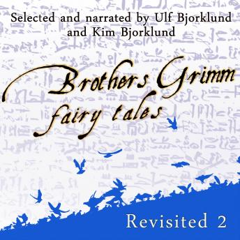 Brothers Grimm Fairy Tales, Revisited: Volume 2