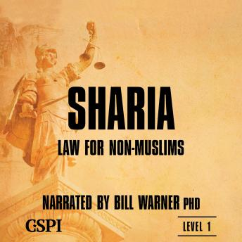 Sharia Law for Non-Muslims, Phd Bill Warner