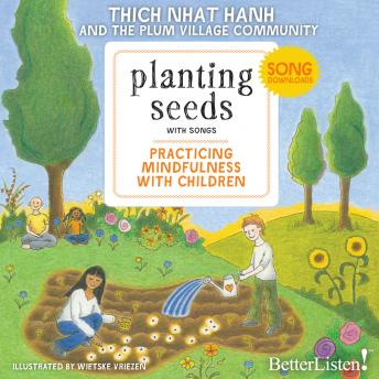 Planting Seeds, Practicing Mindfulness with Children, Thich Nhat Hanh
