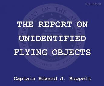 Report on Unidentified Flying Objects, Captain Edward J. Ruppelt