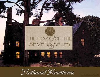 House of Seven Gables, Nathaniel Hawthorne